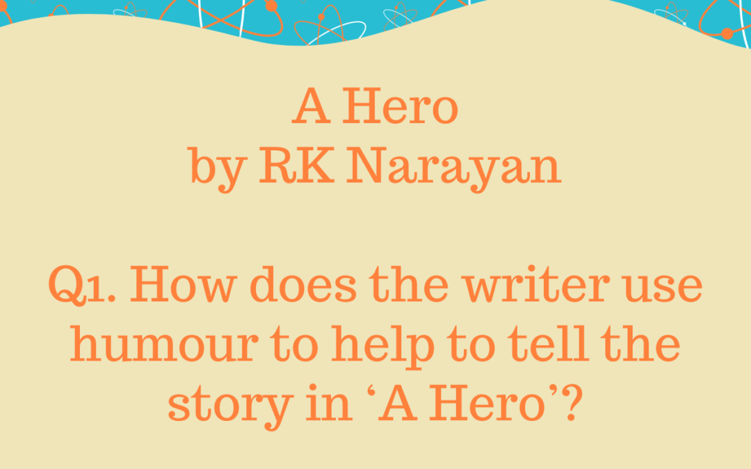 How does the writer use humour to help to tell the story in 'A Hero'?