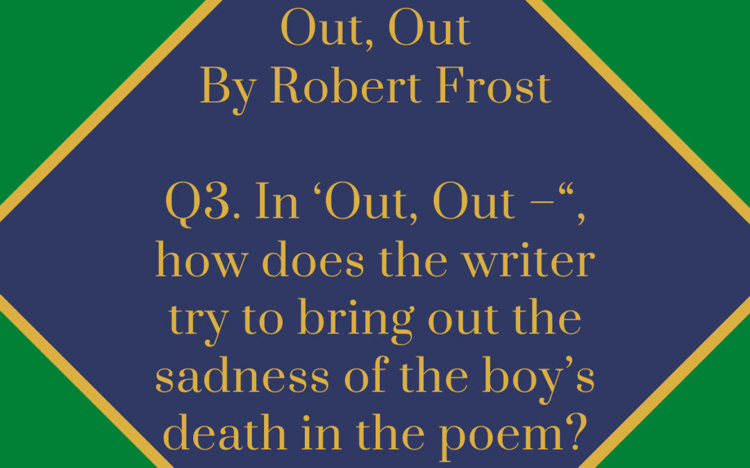 """In 'Out, Out –"""", how does the writer try to bring out the sadness of the boy's death in the poem?"""