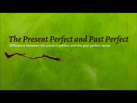The Present Perfect vs the Past Perfect